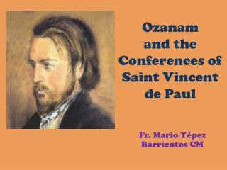 Ozanam  and the Conferences of Saint Vincent  de Paul