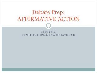 Debate Prep: AFFIRMATIVE ACTION
