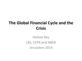 The Global  Financial Cycle and the Crisis