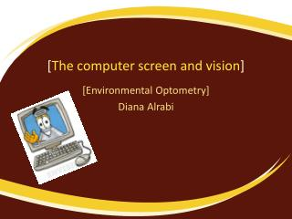 [ The computer screen and vision ]