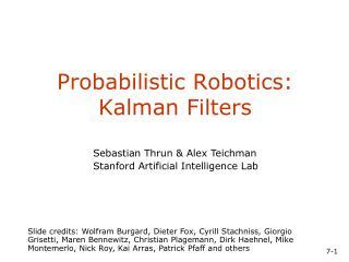Probabilistic Robotics:  Kalman Filters