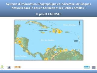La  Caraïbe  : un bassin  à  risques naturels majeurs