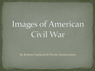 Images  of American Civil  War