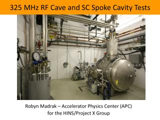 325 MHz RF Cave and SC Spoke Cavity Tests