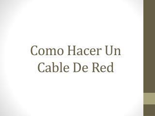 Como Hacer Un Cable De Red