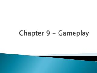 Chapter 9 - Gameplay
