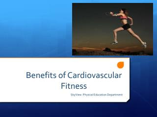 Benefits of Cardiovascular Fitness