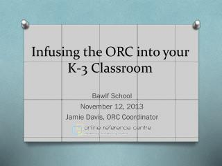 Infusing the ORC into  your K-3 Classroom