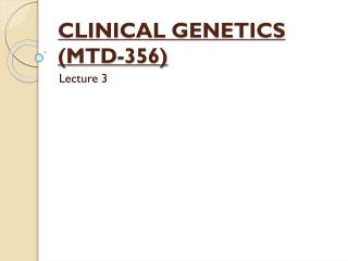 CLINICAL GENETICS (MTD-356)