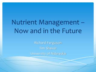 Nutrient Management – Now and in the Future