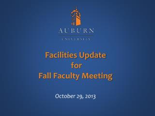 Facilities Update  for  Fall Faculty Meeting