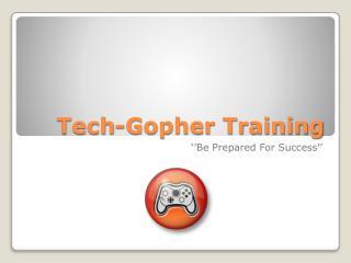 Tech-Gopher Training