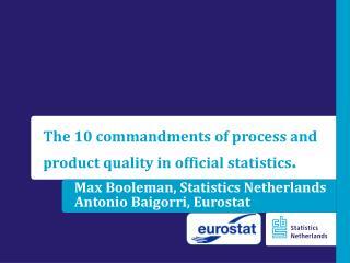 Max Booleman,  Statistics  Netherlands Antonio  Baigorri , Eurostat
