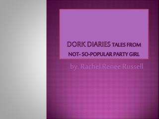dork diaries  tales from not- so-popular party girl