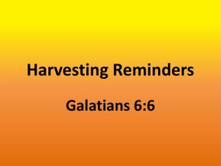 Harvesting Reminders