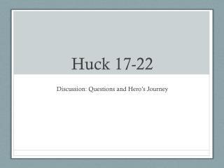 Huck 17-22