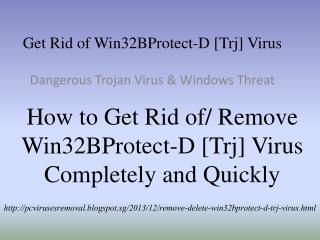 Get Rid of Win32:BProtect-D [Trj] Virus