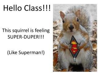 Hello Class!!!