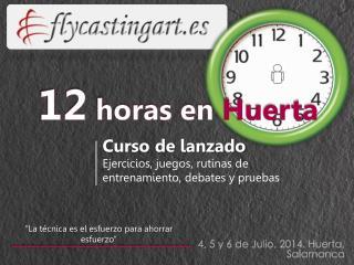12  horas en  Huerta