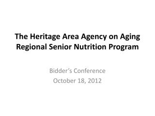 The Heritage  Area Agency  on Aging  Regional Senior Nutrition  Program