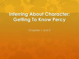 Inferring About Character: Getting To Know Percy