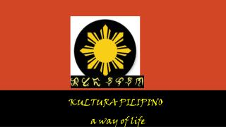 the filipino way of life The cultural life of our filipino ancestors - free download as word doc (doc   they quickly mastered these new ways which they used in their everyday life i.