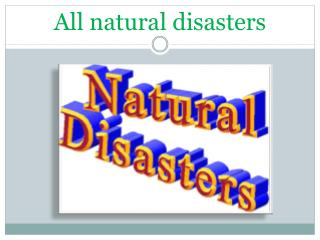 All natural disasters