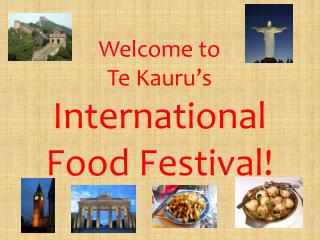 Welcome to Te Kauru's International Food Festival!