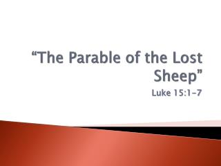 """The Parable of the Lost Sheep"""