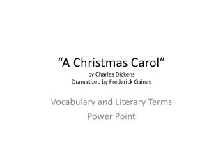 """A Christmas Carol"" by Charles Dickens Dramatized by Frederick Gaines"
