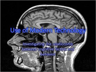 Use of Modern Technology