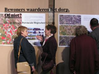 Bewoners  waarderen het dorp.  Of  niet ?