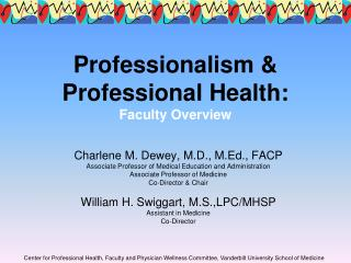 Professionalism  Professional Health: Faculty Overview