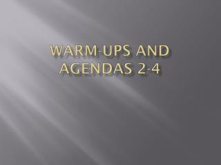 Warm-ups and Agendas 2-4