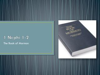 1 Nephi 1-2