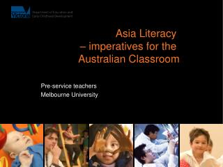Asia Literacy  – imperatives for the  Australian Classroom
