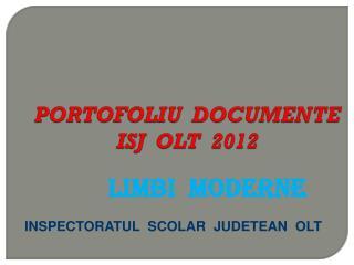 PORTOFOLIU  DOCUMENTE    ISJ  OLT  2012