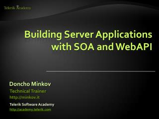 Building Server Applications with SOA and WebAPI