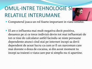 OMUL-INTRE TEHNOLOGIE SI RELATIILE INTERUMANE