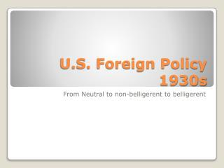 U.S. Foreign Policy 1930s