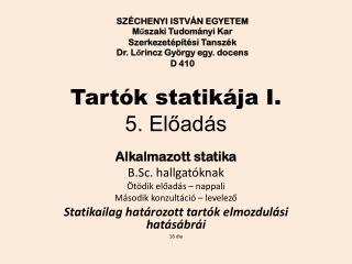 Tartók statikája I. 5. Előadás