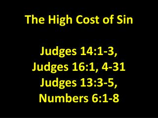 I. Sin will take you  further  than you want to go.