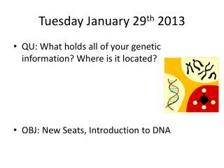 Tuesday January 29 th  2013