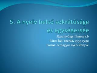 5. A nyelv belső sokrétűsége és  egységessée