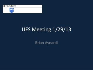 UFS Meeting 1/29/13