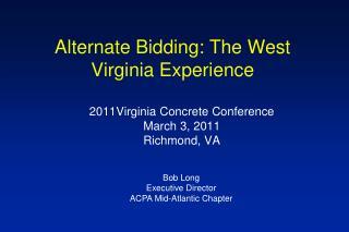 Alternate Bidding: The West Virginia Experience