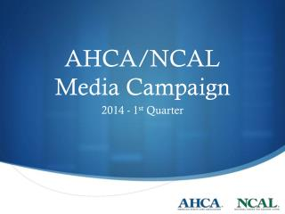 AHCA/NCAL Media Campaign