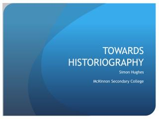 TOWARDS HISTORIOGRAPHY
