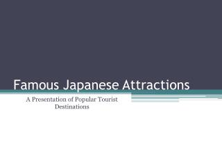 Famous Japanese Attractions