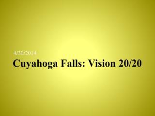 Cuyahoga Falls: Vision 20/20